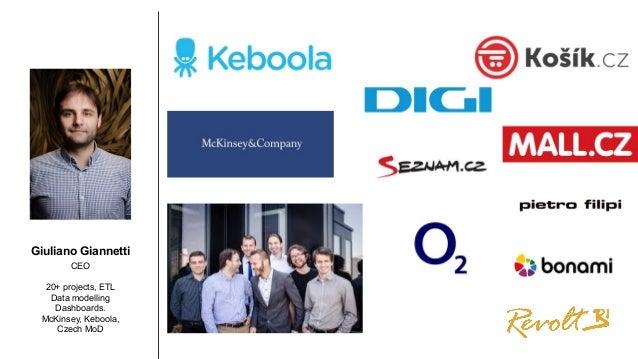 Giuliano Giannetti CEO 20+ projects, ETL Data modelling Dashboards. McKinsey, Keboola, Czech MoD