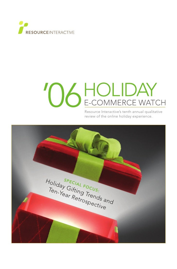 Resource Interactive's tenth annual qualitative                  review of the online holiday experience.     Holi S P E C...