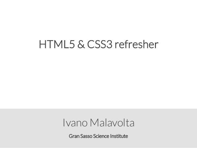 Gran Sasso Science Institute Ivano Malavolta HTML5 & CSS3 refresher
