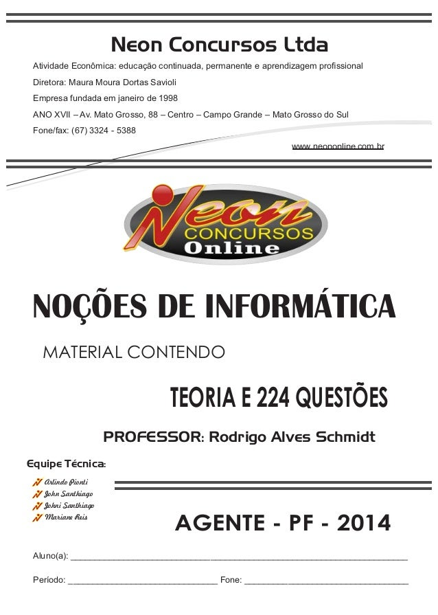 Neon Concursos Ltda  Atividade Econômica: educação continuada, permanente e aprendizagem profissional  Diretora: Maura Mou...