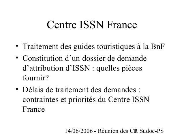 14/06/2006 - Réunion des CR Sudoc-PS1 Centre ISSN France • Traitement des guides touristiques à la BnF • Constitution d'un...