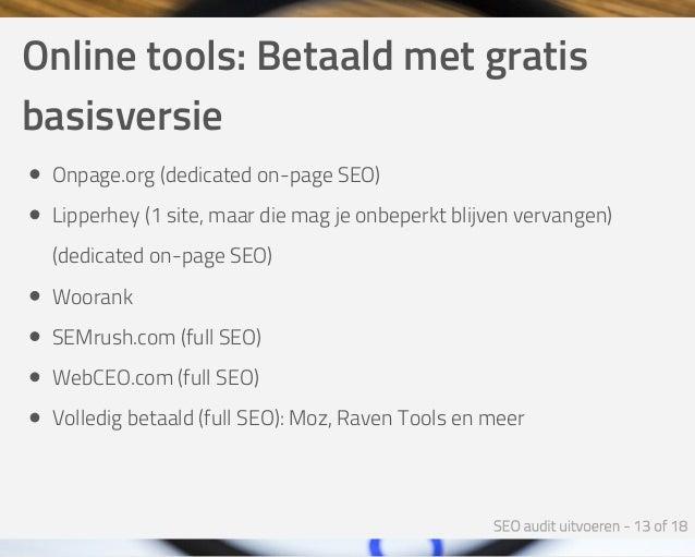 Onlinetools:Betaaldmetgratis basisversie Onpage.org(dedicatedon-pageSEO) Lipperhey(1site,maardiemagjeonbeper...
