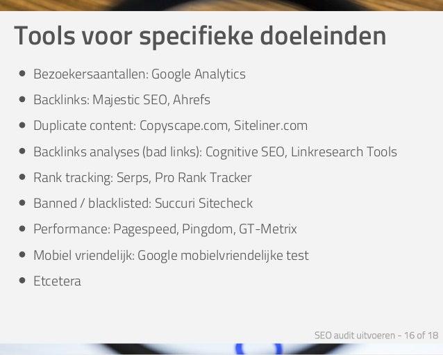 Toolsvoorspecifiekedoeleinden Bezoekersaantallen:GoogleAnalytics Backlinks:MajesticSEO,Ahrefs Duplicatecontent:C...