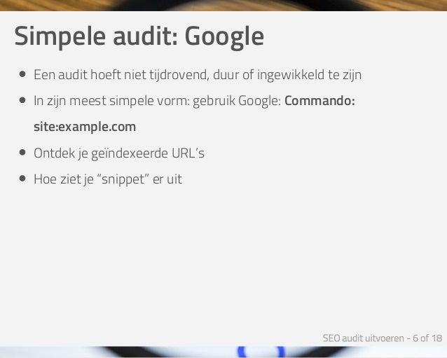 Simpeleaudit:Google Eenaudithoeftniettijdrovend,duurofingewikkeldtezijn Inzijnmeestsimpelevorm:gebruikGoo...