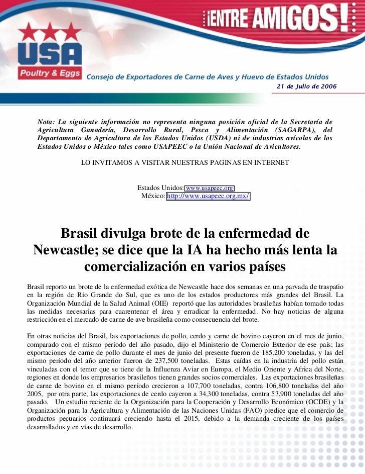 21 de Julio de 2006   Nota: La siguiente información no representa ninguna posición oficial de la Secretaría de   Agricult...