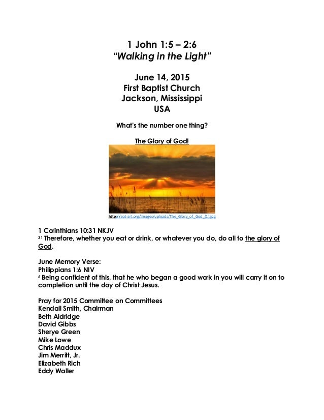 "1 John 1:5 – 2:6 ""Walking in the Light"" June 14, 2015 First Baptist Church Jackson, Mississippi USA What's the number one ..."