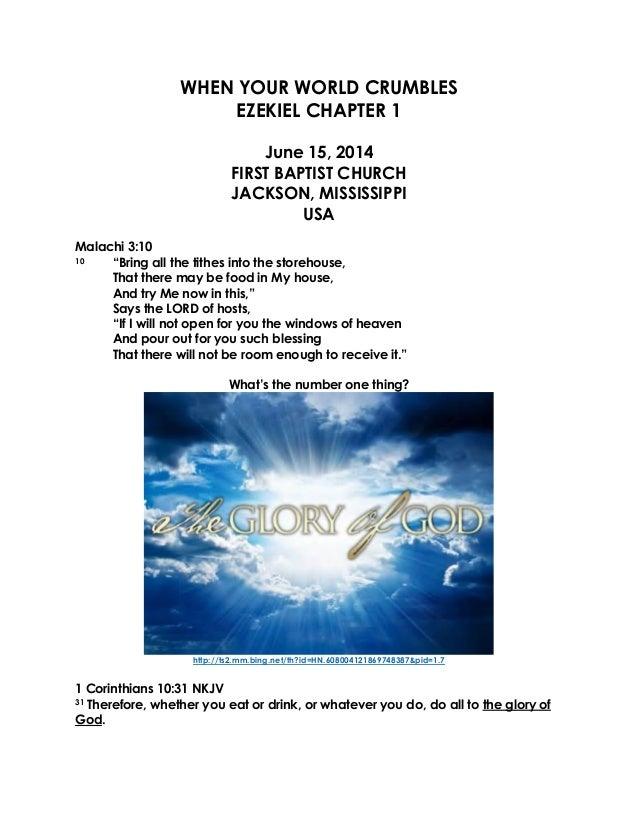 "WHEN YOUR WORLD CRUMBLES EZEKIEL CHAPTER 1 June 15, 2014 FIRST BAPTIST CHURCH JACKSON, MISSISSIPPI USA Malachi 3:10 10 ""Br..."