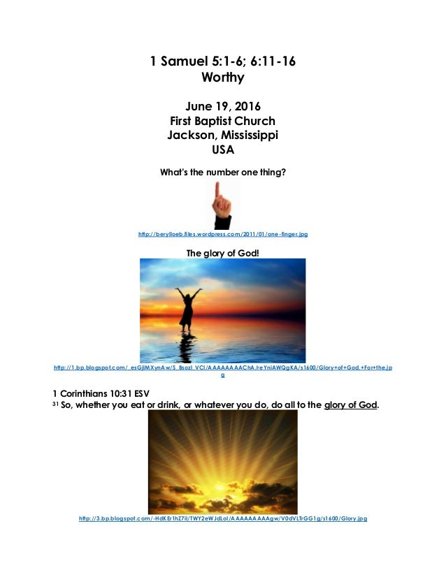 1 Samuel 5:1-6; 6:11-16 Worthy June 19, 2016 First Baptist Church Jackson, Mississippi USA What's the number one thing? ht...