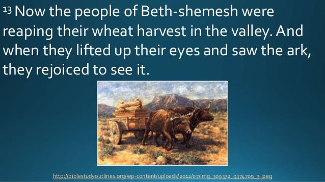 Field Of Joshua Of Beth Shemesh: 06 June 19, 2016, 1 Samuel 5;1-6 & 6; 11-16, Worthy