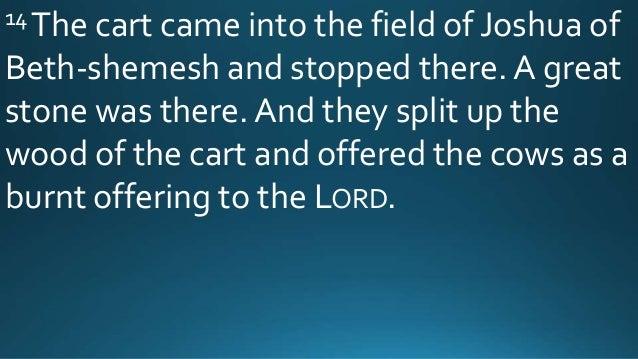Stone Of Abel Beth Shemesh: 06 June 19, 2016, 1 Samuel 5;1-6 & 6; 11-16, Worthy