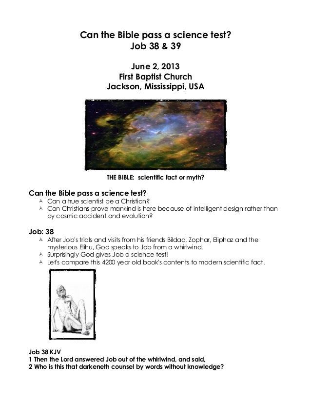 Can the Bible pass a science test?Job 38 & 39June 2, 2013First Baptist ChurchJackson, Mississippi, USATHE BIBLE: scientifi...