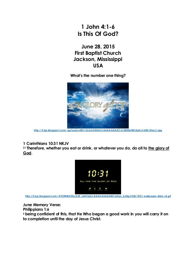 1 John 4:1-6 Is This Of God? June 28, 2015 First Baptist Church Jackson, Mississippi USA What's the number one thing? http...