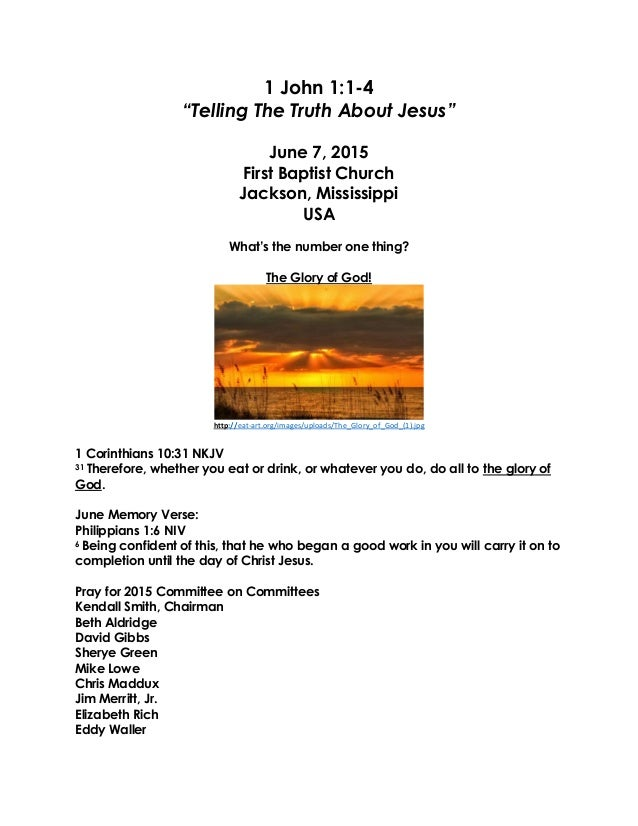 """1 John 1:1-4 """"Telling The Truth About Jesus"""" June 7, 2015 First Baptist Church Jackson, Mississippi USA What's the number ..."""