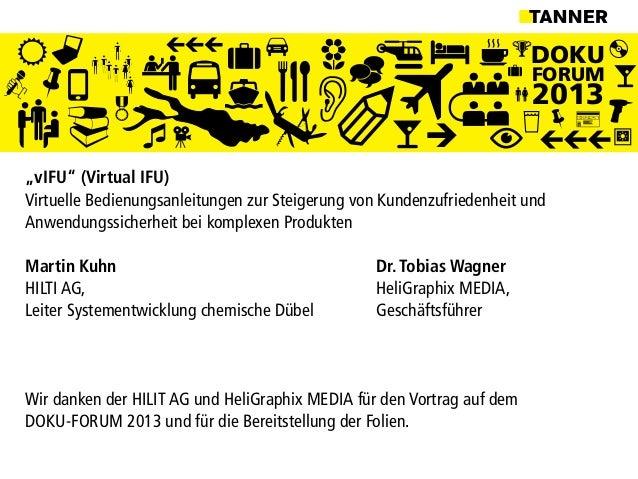 """DOKUFORUM2013""""vIFU"""" (Virtual IFU)Virtuelle Bedienungsanleitungen zur Steigerung von Kundenzufriedenheit undAnwendungssiche..."""