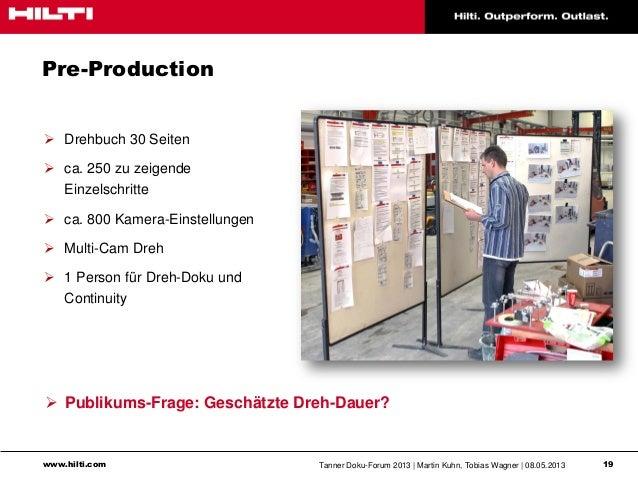 www.hilti.com Tanner Doku-Forum 2013   Martin Kuhn, Tobias Wagner   08.05.2013 19Pre-Production Drehbuch 30 Seiten ca. 2...