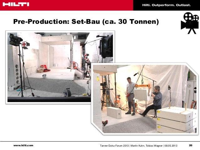 www.hilti.com Tanner Doku-Forum 2013   Martin Kuhn, Tobias Wagner   08.05.2013 20Pre-Production: Set-Bau (ca. 30 Tonnen)
