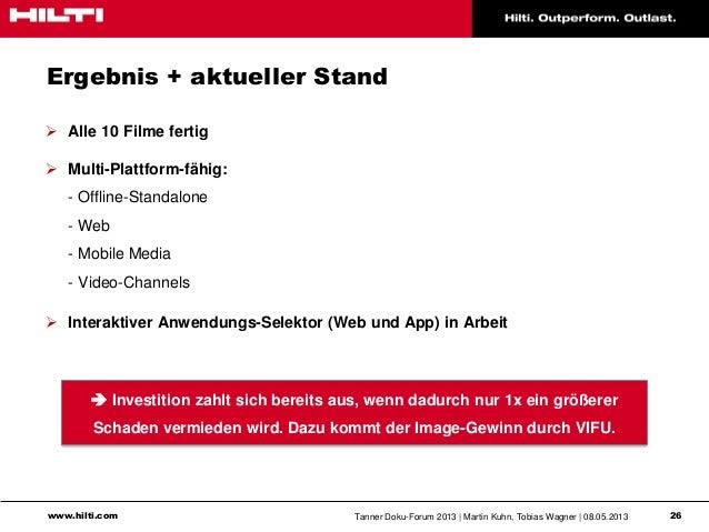 www.hilti.com Tanner Doku-Forum 2013   Martin Kuhn, Tobias Wagner   08.05.2013 26Ergebnis + aktueller Stand Alle 10 Filme...