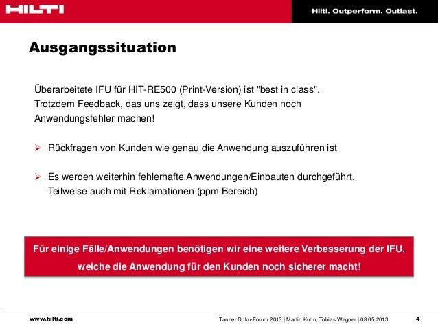 www.hilti.com Tanner Doku-Forum 2013   Martin Kuhn, Tobias Wagner   08.05.2013 4AusgangssituationÜberarbeitete IFU für HIT...