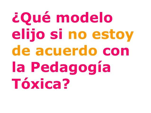  EducaciónPosmodena PedagogíaCríticaModelos de educación No-Tóxicos