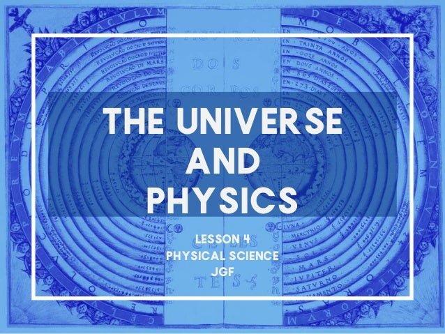 The Universe and Physics Lesson 4 Physical Science jgF