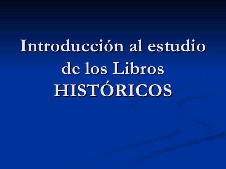 Introducción al estudio de los Libros HISTÓRICOS