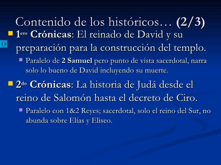 Contenido de los históricos…  (2/3) <ul><li>1 ero  Crónicas : El reinado de David y su preparación para la construcción de...