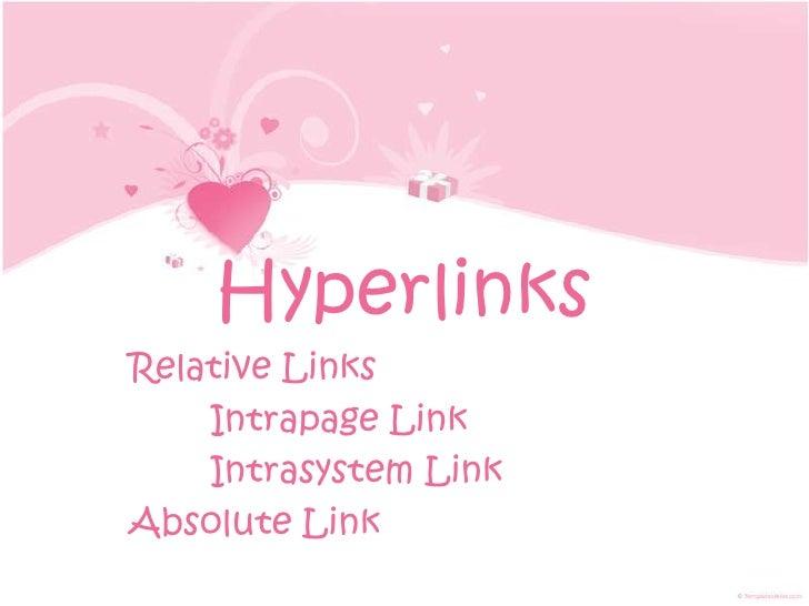 HyperlinksRelative Links    Intrapage Link    Intrasystem LinkAbsolute Link