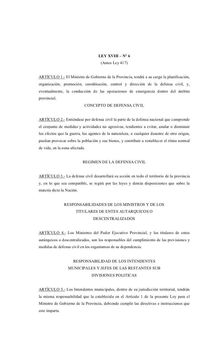 LEY XVIII – º 6                                      (Antes Ley 417)ARTÍCULO 1.- El Ministro de Gobierno de la Provincia, ...