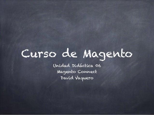 Curso de Magento Unidad Didáctica 06 Magento Connect David Vaquero