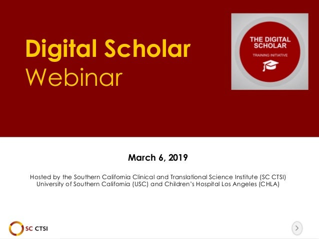 The image part with relationship ID rId10 was not found in the file. Digital Scholar Webinar March 6, 2019 Hosted by the S...