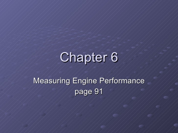 Chapter 6 Measuring Engine Performance page 91
