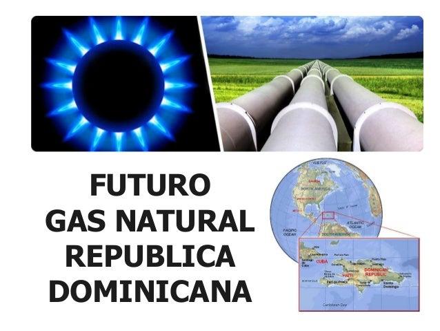 FUTURO GAS NATURAL REPUBLICA DOMINICANA