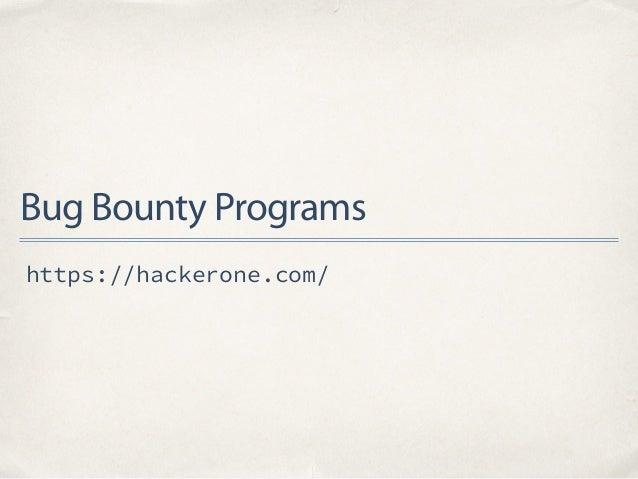 Bug Bounty Programs https://hackerone.com/