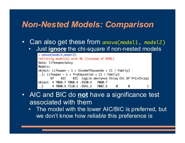 Non-Nested Models: Comparison • Can also get these from anova(model1, model2) • Just ignore the chi-square if non-nested m...