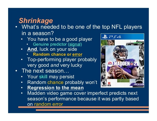 Shrinkage • What's needed to be one of the top NFL players in a season? • You have to be a good player • Genuine predictor...