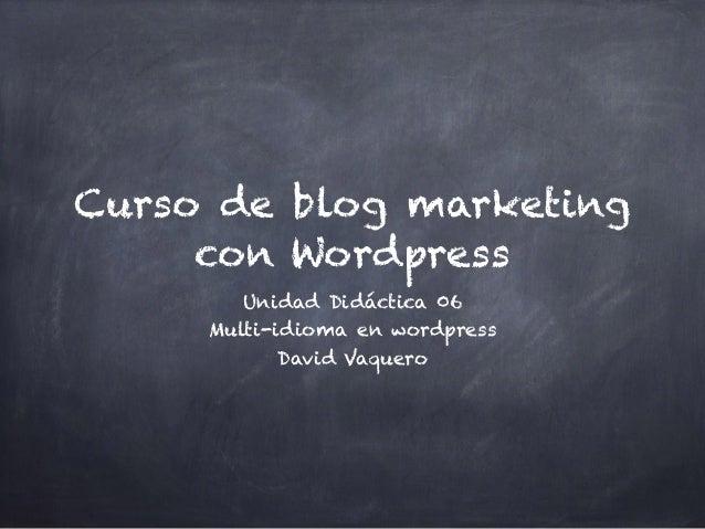 Curso de blog marketing con Wordpress Unidad Didáctica 06 Multi-idioma en wordpress David Vaquero