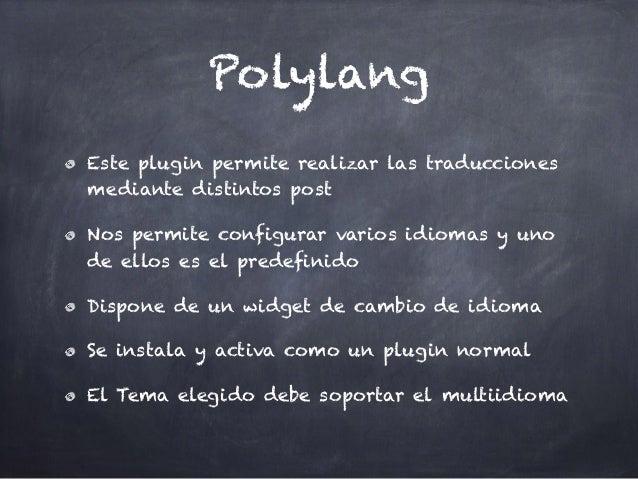Polylang Este plugin permite realizar las traducciones mediante distintos post Nos permite configurar varios idiomas y uno...