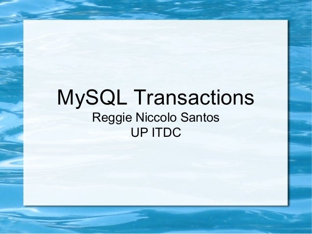 MySQL Transactions Reggie Niccolo Santos UP ITDC