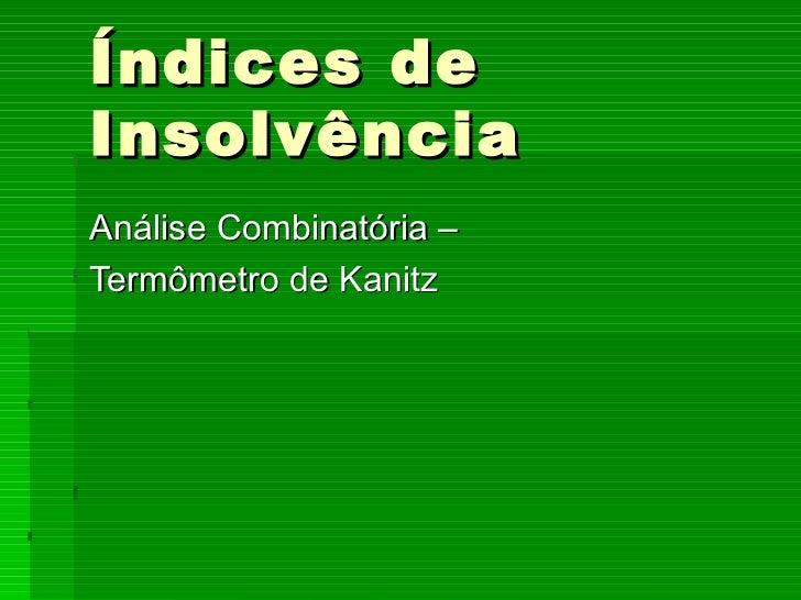 Índices de Insolvência Análise Combinatória – Termômetro de Kanitz