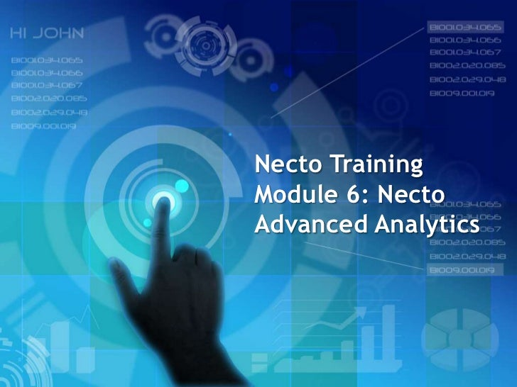 Necto TrainingModule 6: NectoAdvanced Analytics