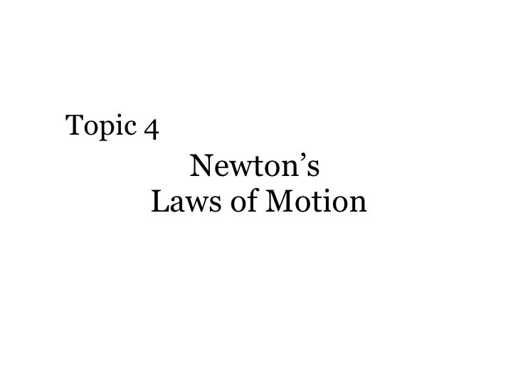 Newton's  Laws of Motion Topic 4