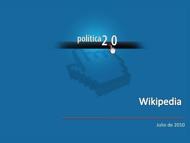 Wikipedia<br /> Julio de 2010<br />