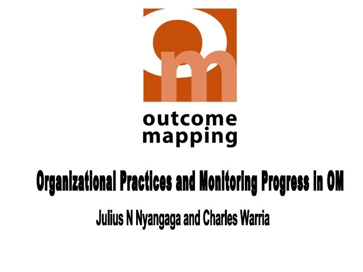 Organizational Practices and Monitoring Progress in OM Julius N Nyangaga and Charles Warria