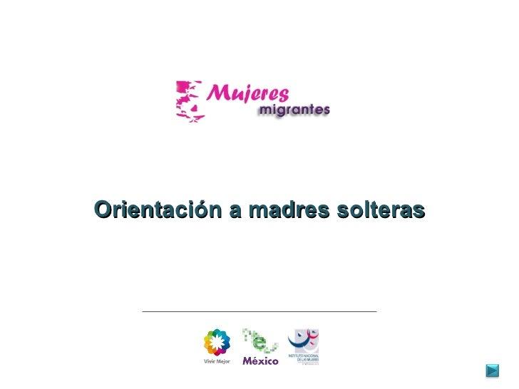 Orientación a madres solteras