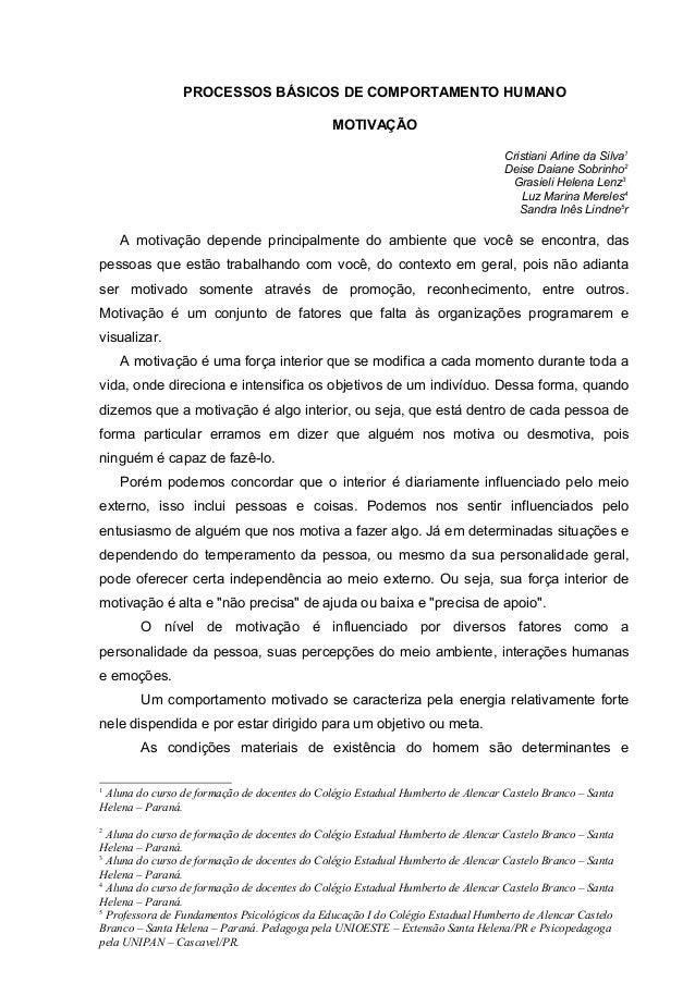 PROCESSOS BÁSICOS DE COMPORTAMENTO HUMANO MOTIVAÇÃO Cristiani Arline da Silva1 Deise Daiane Sobrinho2 Grasieli Helena Lenz...