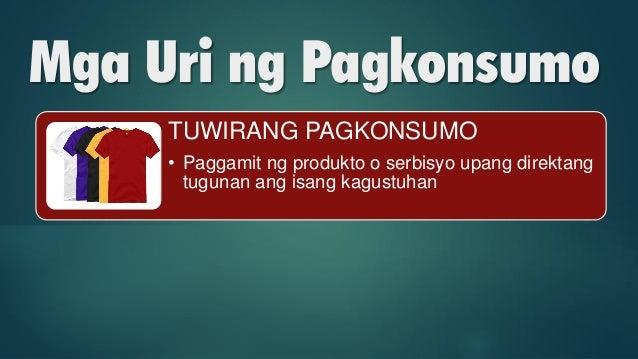 Pagkonsumo: Mga Uri, Salik at Batas Slide 17