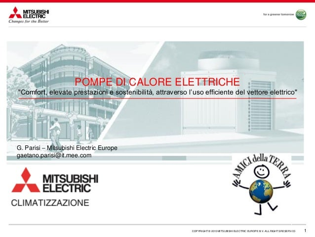 1COPYRIGHT © 2010 MITSUBISHI ELECTRIC EUROPE B.V. ALL RIGHTS RESERVED.CONFIDENTIAL G. Parisi – Mitsubishi Electric Europe ...