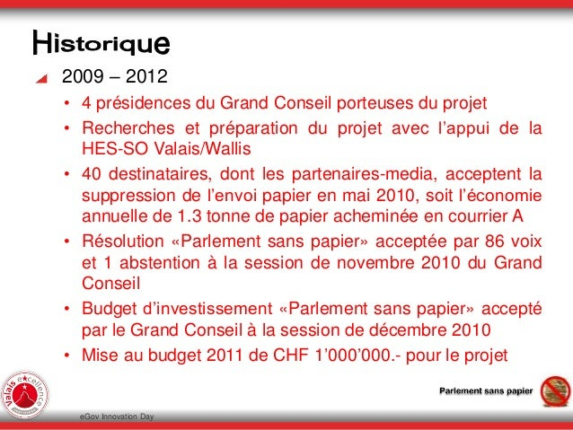 2009 – 2012 • 4 présidences du Grand Conseil porteuses du projet • Recherches et préparation du projet avec l'appui de la ...