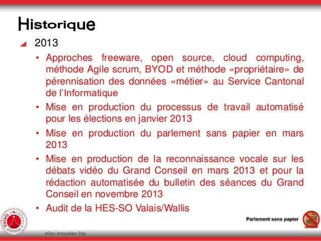 2013 • Approches freeware, open source, cloud computing, méthode Agile scrum, BYOD et méthode «propriétaire» de pérennisat...